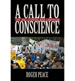 img - for [ A CALL TO CONSCIENCE: THE ANTI-CONTRA WAR CAMPAIGN ] By Peace, Roger ( Author) 2012 [ Hardcover ] book / textbook / text book
