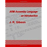 Arm Assembly Language - An Introduction ~ J. R. Gibson