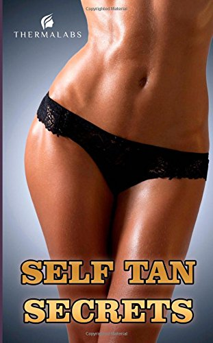 Self Tan Secrets: Secrets of Sunless Tanning