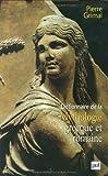 echange, troc Pierre Grimal - Dictionnaire de la mythologie grecque et romaine