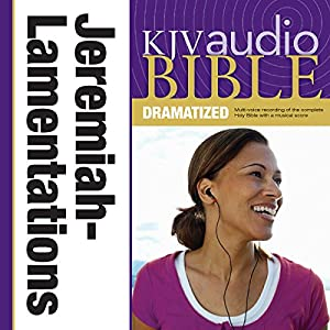 KJV Audio Bible: Jeremiah and Lamentations (Dramatized) Audiobook