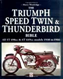 Triumph Speed Twin and Thunderbird Bible (Bible (Wiley)) Harry Woolridge
