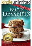 Paleo Desserts: Wonderful Grain-Free, Low Carb and Gluten-Free Dessert Recipes (17Recipes.com Series of eBooks Book 3)