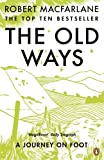 Robert Macfarlane The Old Ways: A Journey on Foot