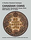 img - for Canadian Coins, Vol. 1 Numismatic Issues, 69th Edition (Charlton's Standard Catalogue of Canadian Coins) book / textbook / text book