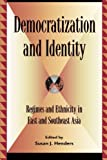 img - for Democratization and Identity: Regimes and Ethnicity in East and Southeast Asia (Global Encounters: Studies in Comparative Political Theory) book / textbook / text book