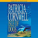 Isle of Dogs: Andy Brazil Series, Book 3 (       UNABRIDGED) by Patricia Cornwell Narrated by Lorelei King
