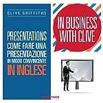 Presentations: Come fare una presentazione in modo convincente in inglese (In Business With Clive) | Clive Griffiths