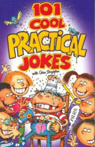 101 Cool Practical Jokes (Cool Series)