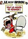 Le Petit Spirou, tome 17 : Tout le monde te regarde ! par Tome