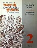 Double Take: Teacher's Book Level 2: Skills Training and Language Practice (0194320073) by Strange, Derek