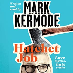 Hatchet Job | [Mark Kermode]