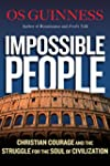Impossible People: Christian Courage...