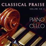 Classical Praise - Piano & Cello - Volume 3