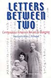 Letters Between Two: Correspondence Between Lu Xun and Xu Guangping (Chinese and English Edition) (711901997X) by Xun Lu