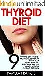 Thyroid Diet: 9 Thyroid Diet Secrets...