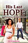 His Last Hope: A Contemporary Christi...