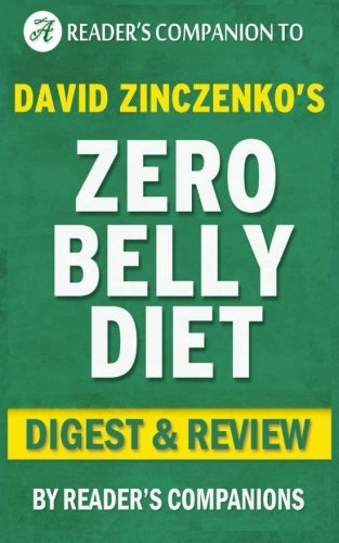 Zero Belly Diet: by David Zinczenko | Digest & Review: Lose Up to 16 lbs. in 14 Days!