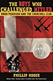 The-Boys-Who-Challenged-Hitler-Knud-Pedersen-and-the-Churchill-Club-Bccb-Blue-Ribbon-Nonfiction-Book-Award-Awards