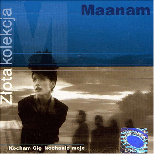 Maanam - Złota kolekcja - Kocham ci, kochanie moje - Zortam Music