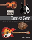 Beatles Gear: All the Fab Fours Instruments from Stage to Studio (Book)