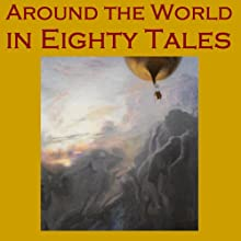 Around the World in 80 Tales: 80 Classic Stories from Around the World | Livre audio Auteur(s) : Rudyard Kipling, Charles Dickens, Arthur Conan Doyle, Guy Boothby, Guy de Maupassant, Mark Twain, Edgar Allan Poe Narrateur(s) : Cathy Dobson