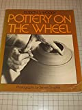 img - for Pottery On The Wheel (Second Printing) book / textbook / text book