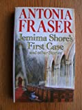Jemima Shores First Case and Other Stories (0297789503) by Fraser, Antonia