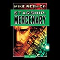Starship: Mercenary Audiobook by Mike Resnick Narrated by Jonathan Davis, Mike Resnick