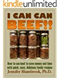 I CAN CAN BEEF!! How to can beef to save money and time with quick, easy, delicious family recipes (Frugal Living Series Book 1) (English Edition)