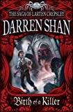 Darren Shan Birth of a Killer (The Saga of Larten Crepsley, Book 1)
