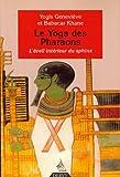 echange, troc Babacar Khane, Yogis Geneviève - Le Yoga des Pharaons : L'éveil intérieur du sphinx