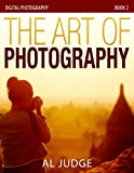 img - for The Art of Photography (Digital Photography Book 2) book / textbook / text book