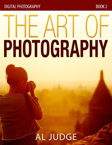 Download The Art of Photography (Digital Photography Book 2)