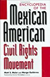 Encyclopedia of the Mexican American Civil Rights Movement: