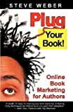 img - for Plug Your Book: Online Book Marketing for Authors, Book Publicity Through Social Networking [PLUG YOUR BK] book / textbook / text book