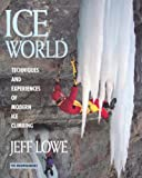 img - for Ice World: Techniques and Experiences of Modern Ice Climbing book / textbook / text book