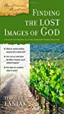 Finding the Lost Images of God (Ancient Context, Ancient Faith)