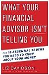 What Your Financial Advisor Isn't Tel...