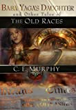 Baba Yaga's Daughter and Other Stories of the Old Races (1596063823) by C. E. Murphy