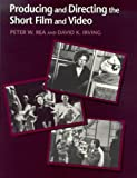 Producing and Directing the Short Film and Video (0240801881) by David K. Irving