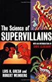 The Science of Supervillains (0471482056) by Gresh, Lois H.