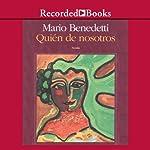 Quien de nosotros [Who Can Throw the First Stone? (Texto Completo)] | Mario Benedetti