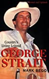img - for George Strait: The Story of Country's Living Legend book / textbook / text book