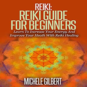Reiki: Reiki Guide for Beginners Audiobook