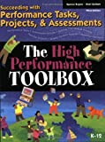 The High Performance Toolbox: Succeeding with Performance Tasks, Projects and Assessments 3rd edition by Rogers, Spence, Graham, Shari (1998) Paperback