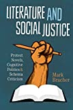 img - for Literature and Social Justice: Protest Novels, Cognitive Politics, and Schema Criticism (Cognitive Approaches to Literature and Culture) book / textbook / text book