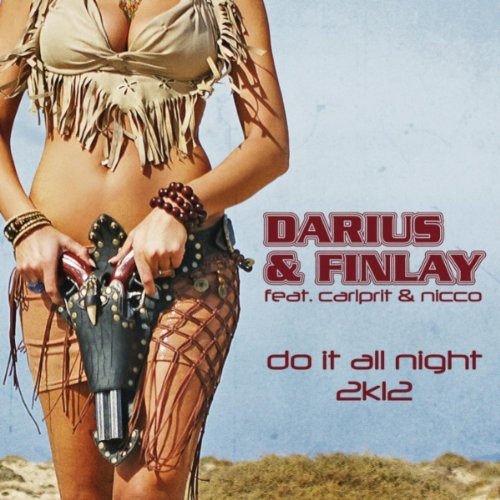 Darius & Finlay feat. Carlprit & Nicco - Do It All Night 2k12
