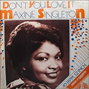 Maxine Singleton Dont You Love It Remix