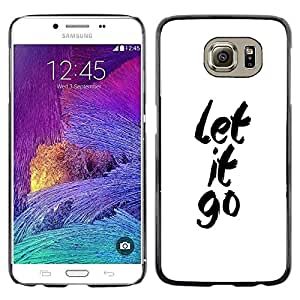 Omega Covers - Snap on Hard Back Case Cover Shell FOR Samsung Galaxy S6 - Let It Go Minimalist Text White Inspirational